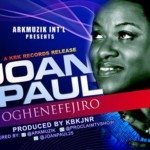 Joan Paul – Oghenefejiro [DOWNLOAD]