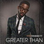 "Tye Tribbett Finally Releases New Album ""Greater Than"""