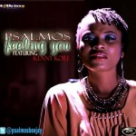 MUSIC: Psalmos – Feeling you (ft Kenny k'ore) [DOWNLOAD]