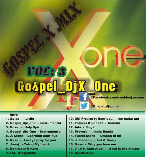 DJ MIX: Gospel DJ X_One - Gospel X Mixtape (Vol 3) - Praiseworld