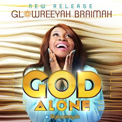 glowreeyah-braimah-god-alone