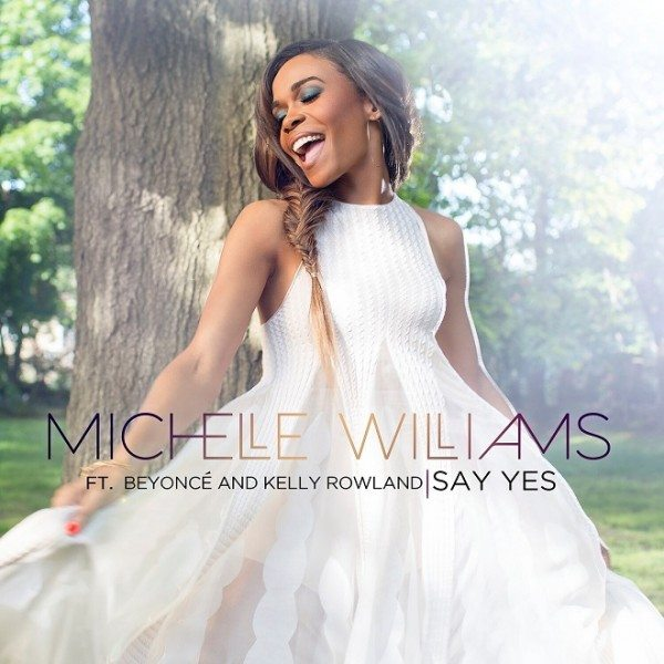michelle-williams-say-yes-destiny-child-beyonce-kelly-rowland