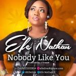 MUSIC: Efe Nathan – Nobody Like You