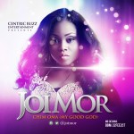 MUSIC: Joi Mor – Chim'Oma (My Good God) | @joimor