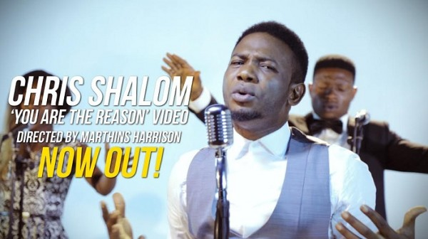 chris-shalom-you-are-the-reason-video