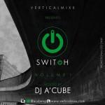 """DJ A'Cube Presents The Urban Gospel Mixtape – """"SWITCH: Vol. 1"""""""