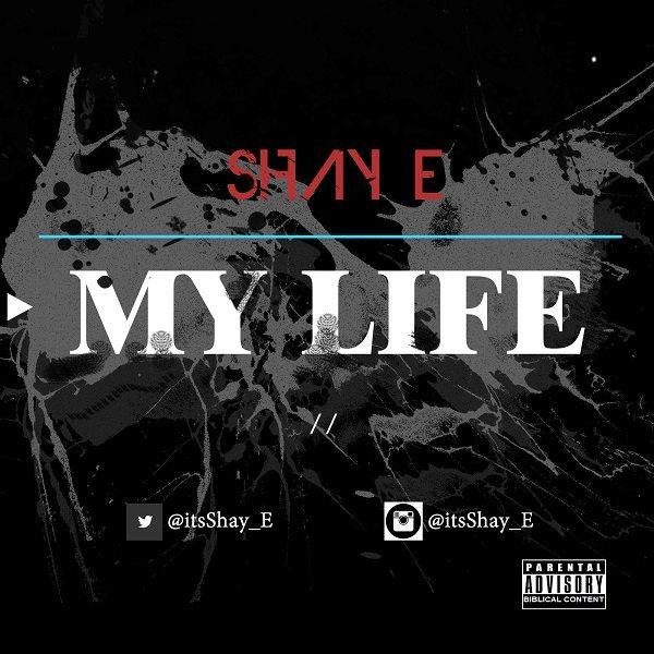Shay E - My Life