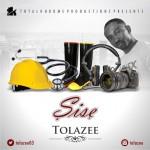 MUSIC: Tolazee – Sise | @Tolazee03