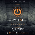 "DJ A'Cube Returns with ""SWITCH: Vol. 2"" An Incredible Urban Gospel Mixtape"