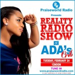 Praiseworld Radio Presents Reality Radio Show LIVE At @AdaEhi's Crib February 24