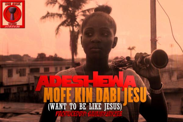 Adeshewa - Mofe Kin Dabi Jesu