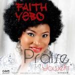 MUSIC: Faith Yebo – Praise To Yahweh | @FaithYebo
