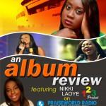Nikki Laoye's Album Review   @NikkiLaoye   @PriscillazPlace   #PriscillazPlace