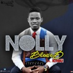 MUSIC: Nolly – Blessed (ft Kinsu) | @Nolly_CIA