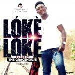 MUSIC: Tyfirst & The Gracehouse – Loke Loke   @TyfirstAndTheGh