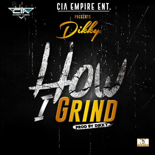 Dikky - How I Grind