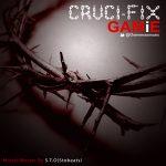 MUSIC: GAMiE – Cruci-FiX   @Gamemanmusic