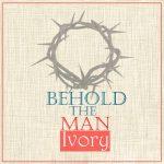 MUSIC: Ivory – Behold The Man   @Ivoryjazz