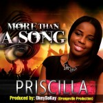 "MUSIC: Priscilla Finally Releases Debut Single ""More Than A Song"" 