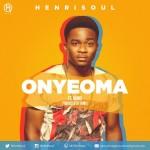 MUSIC: Henrisoul – Onyeoma (ft Nimix) | @Henrisoul
