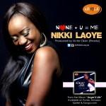 MUSIC: Nikki Laoye – None + U = Me | @NikkiLaoye