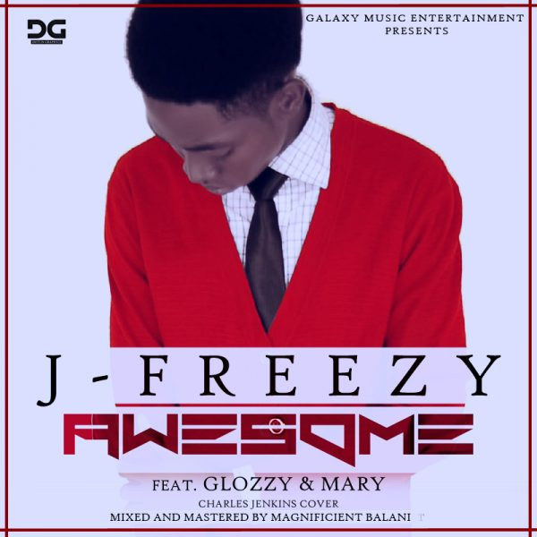 Gospel Song: Download Awesome By J freezy - With Charles Jenkins Cover
