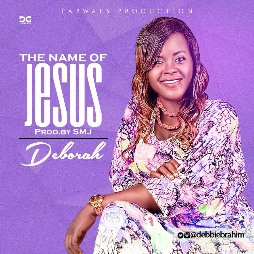 MUSIC: Deborah - The Name Jesus (FREE Download