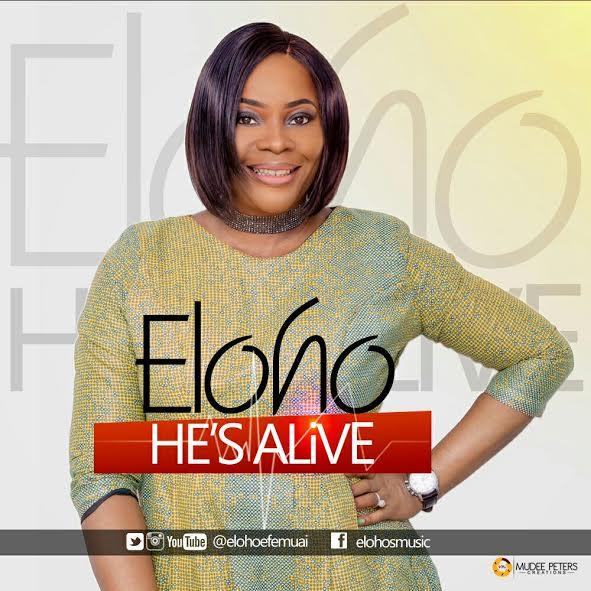 MUSIC: Eloho - He's Alive (FREE Download) with Lyrics