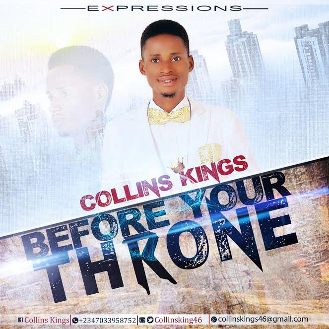 MUSIC: Collins Kings - Before Your Throne (FREE Download