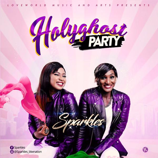 MUSIC: Sparkles - HolyGhost Party (FREE Download) | Praiseworld Radio