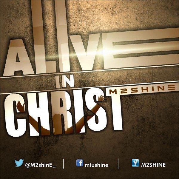 M2shinE - Alive In Christ