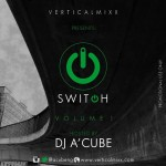 "DJ A'Cube Presents The Urban Gospel Mixtape – ""SWITCH: Vol. 1"""