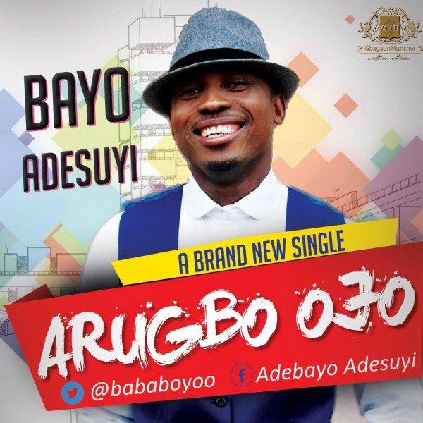 Bayo Adesuyi - Arugbo Ojo