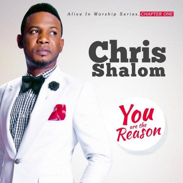 chris-shalom-you-are-the-reason-album