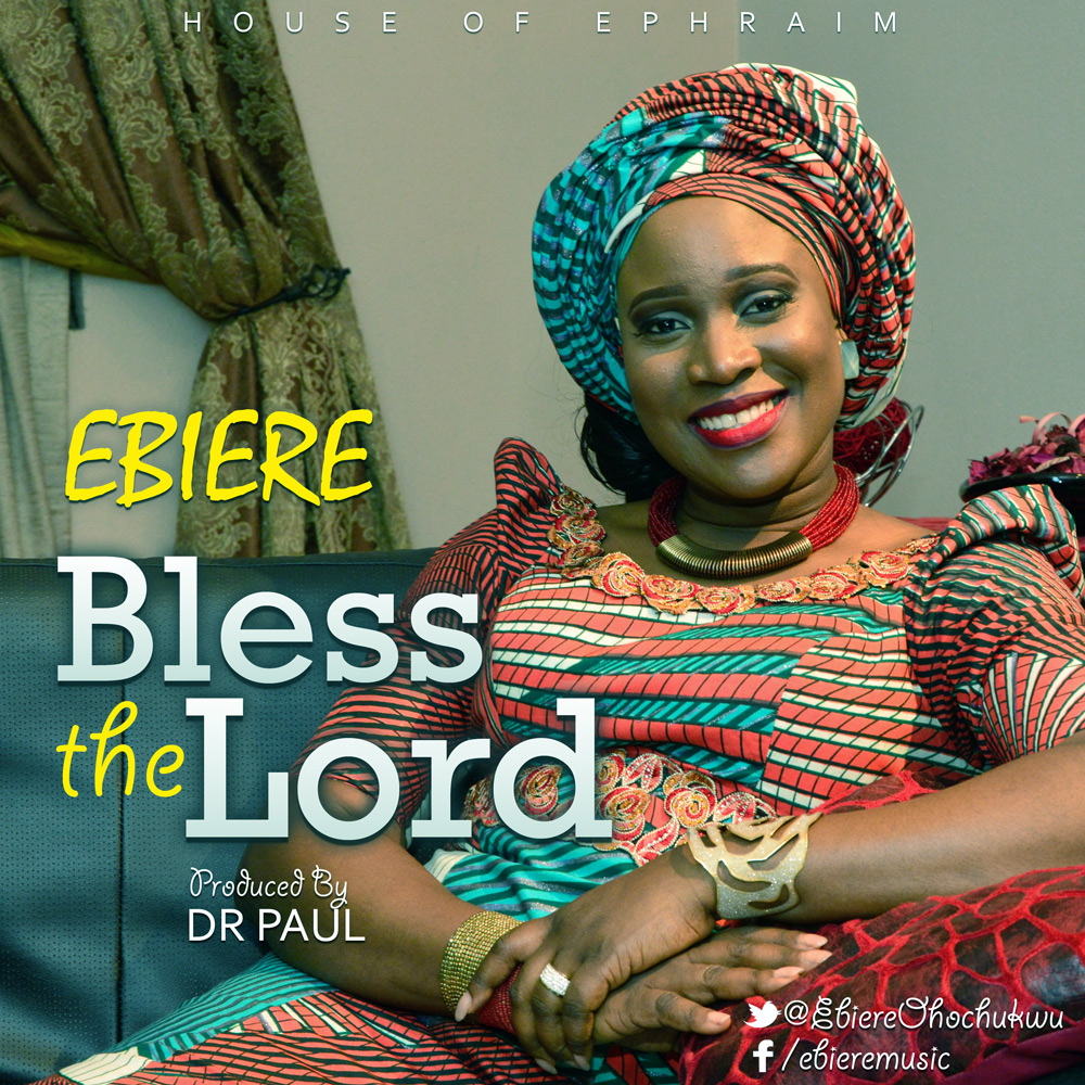 Ebiere - Bless The Lord
