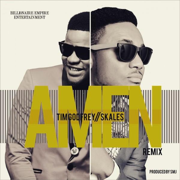 Tim Godfrey - Amen Remix (ft Skales)