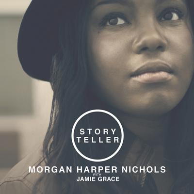Morgan Harper Nichols - Storyteller