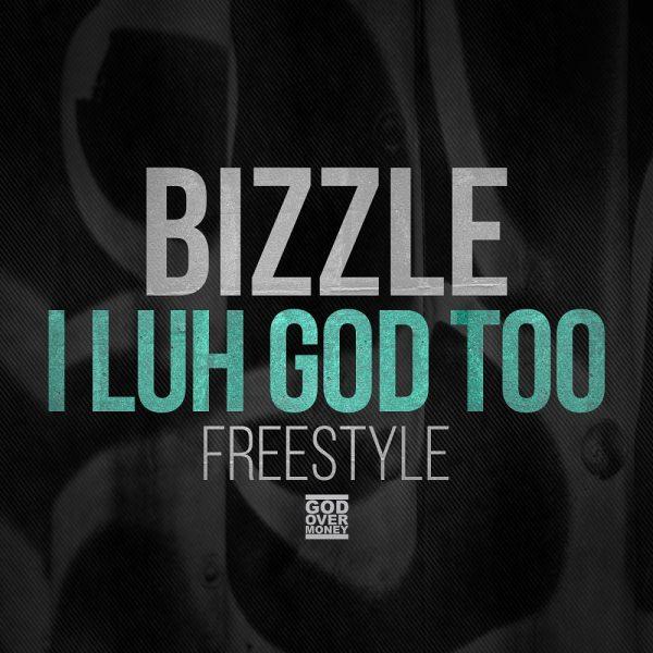 bizzle-i-luh-god-too-freestyle