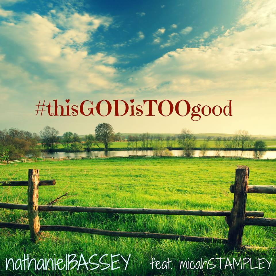 nathaniel-bassey-this-god-is-too-good-micah-stampley