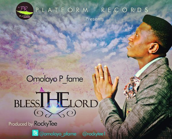 Omolayo P_Fame - Bless the Lord