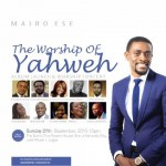 "Mairo Ese To Launch New Album ""Worship Of Yaweh"" with Music Concert, September 27"