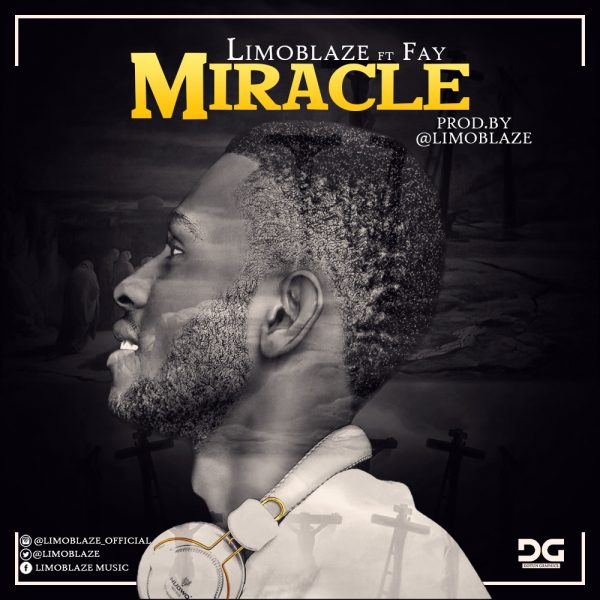 Limoblaze - Miracle (ft Fay)