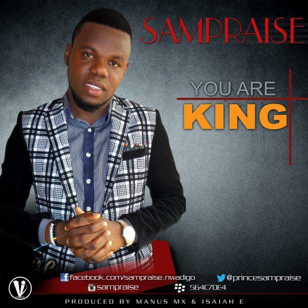 Sampraise - You Are King