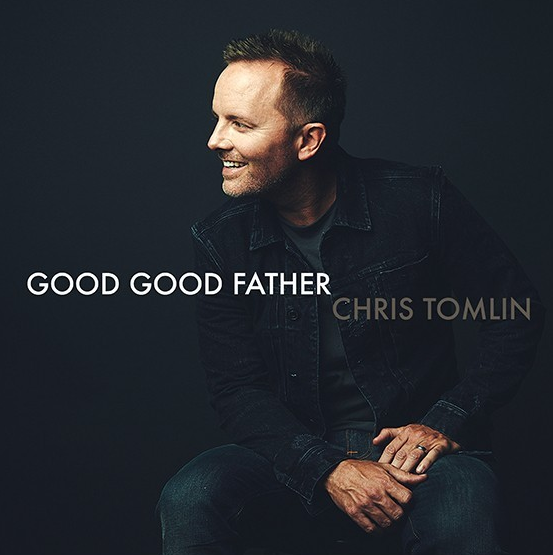 Chris Tomlin - Good Good Father