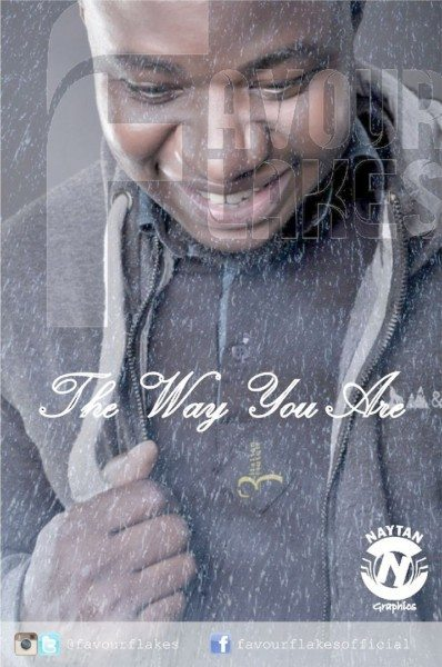 THE WAY YOU ARE - Favour Flakes