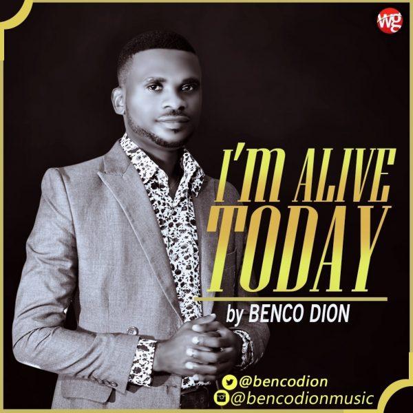 Benco Dion - I'm Alive Today