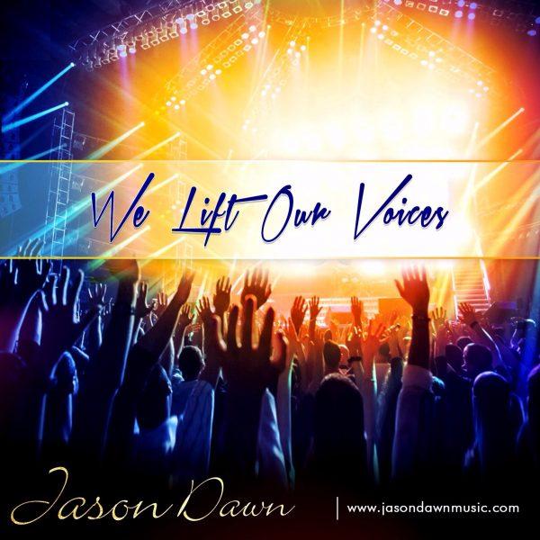 Jason Dawn - We Lift Our Voices