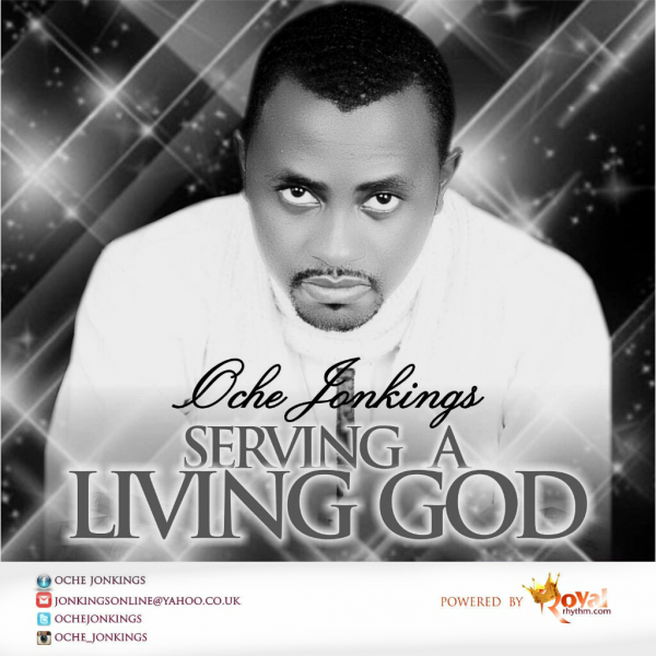 Oche Jonkings - Serving A Living God