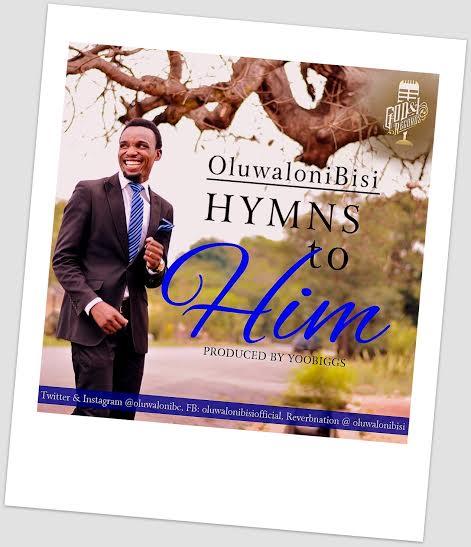 Oluwalonibis - Hyms To Him