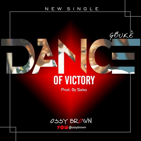Ossy Brown - Dance Of Victory(Gbuke)